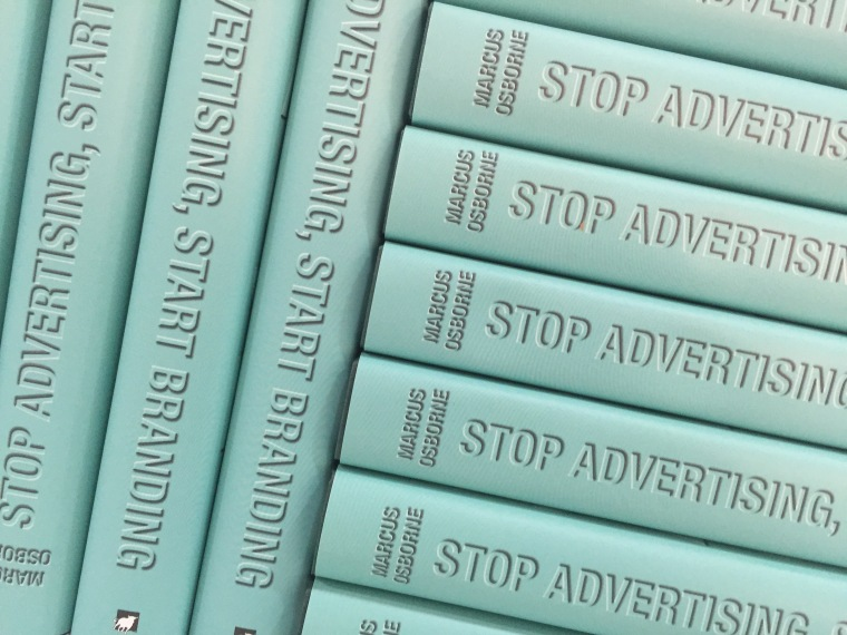 Stop Advertising, Start Branding on sale now